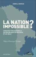 La nation impossible? Construction nationale en république de Moldova et au-delà