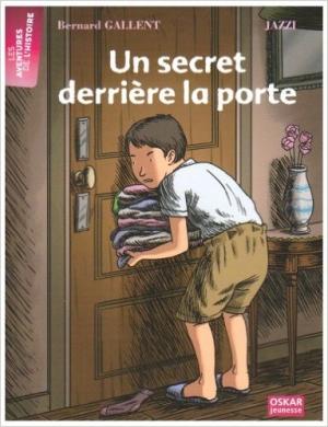 un secret derrière la porte de bernard gallent avis et résumé