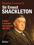 Sir Ernest Shackleton: Grandeur et endurance d'un explorateur (1874-1922)