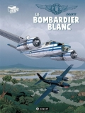 Gilles Durance, tome 1 Le bombardier blanc
