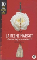 La reine Margot du mariage au massacre