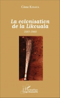 La colonisation de la Likouala 1885-1960