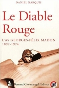 Le Diable rouge: L'as Georges-Félix Madon 1892-1924