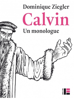 Calvin: un monologue