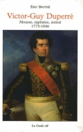 Victor-Guy Duperré : Mousse, capitaine, amiral 1775-1846