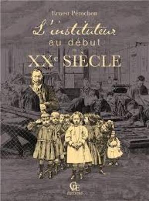 L 39 instituteur au d but du xxe si cle de ernest p rochon avis et r sum - Debut du 20eme siecle ...