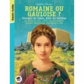 Journal de Livia, fille de Sextius, 3 Romaine ou Gauloise?