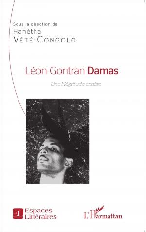 Léon Gontran Damas Une Négritude Entière De Hanétha Vété