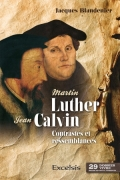 Martin Luther, Jean Calvin: Contrastes et ressemblances