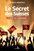 Le secret des Suisses: Le goût du consensus