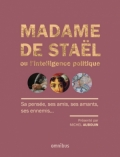 Madame de Staël ou l'intelligence politique