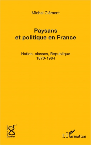 Paysans et politique en France: nations, classes, république