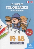 Le cahier de coloriages: 14-18 les uniformes, The Great War I, the uniforms