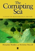 The Corrupting Sea. A Study of Mediterranean History