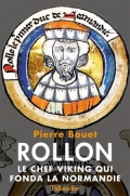 Rollon : le chef viking qui fonda la Normandie