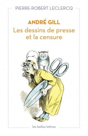 André Gill : les dessins de presse et la censure, de