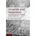 Arsacids and Sassanians, Political Ideology in Post-Hellenic and Late Antiquity Persia