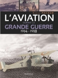 L'aviation durant la Grande Guerre 1914-1918