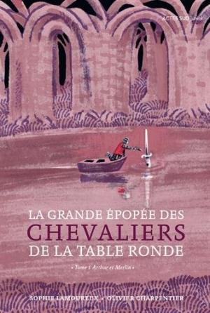 La Grande Pop E Des Chevaliers De La Table Ronde Arthur Et Merlin De Sophie Lamoureux Et