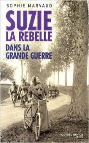 Suzie la Rebelle dans la grande guerre, Sophie Marvaud