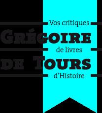 Grégoire de Tours : vos critiques de livres d'Histoire